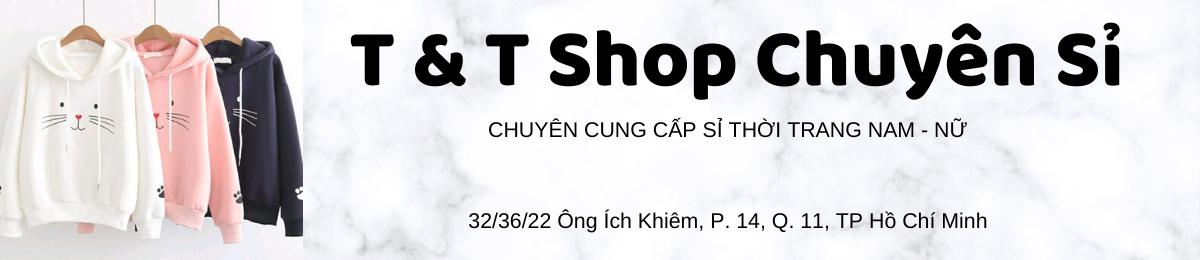 T&T Shop Chuyên Sỉ