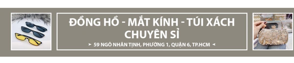 Đồng Hồ, Mắt Kính, Túi Xách Chuyên Sỉ