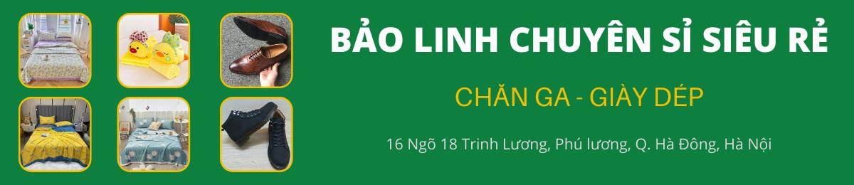 Bảo Linh Chuyên Sỉ Siêu Rẻ Chăn Ga, Giày Dép
