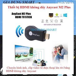 Thiết Bị Kết Nối Cổng HDMI Không Dây Anycast M2 Plus giá sỉ